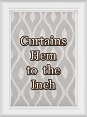 Hemmed To The Inch : For Select Ready-made Drapes Only
