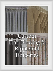 Custom Flat, Flowing or Ripple Fold Draperies and Curtains
