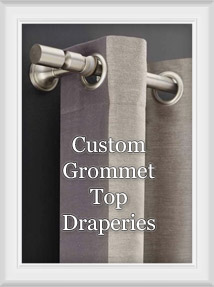 Custom Grommet Curtains & Drapes