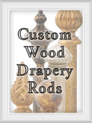 Custom Wood Drapery Hardware (Rods, Sold as a set)